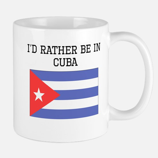 Id Rather Be In Cuba Mugs