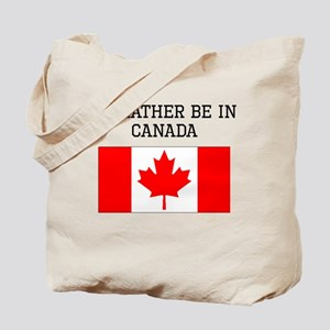 Id Rather Be In Canada Tote Bag