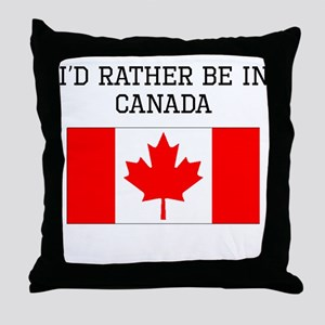 Id Rather Be In Canada Throw Pillow