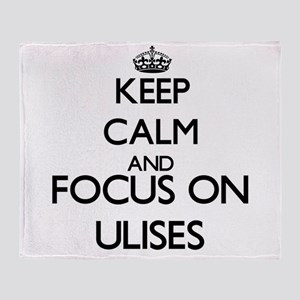 Keep Calm and Focus on Ulises Throw Blanket