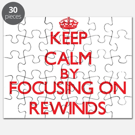 Keep Calm by focusing on Rewinds Puzzle