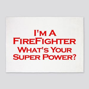 I'm a Firefighter, What's Your Super Power? 5'x7'A