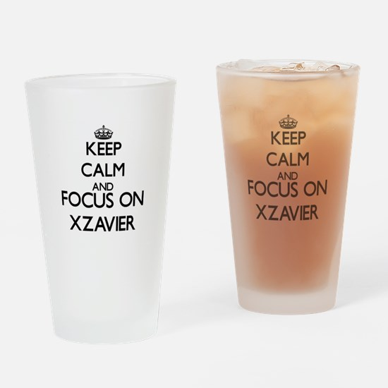 Keep Calm and Focus on Xzavier Drinking Glass
