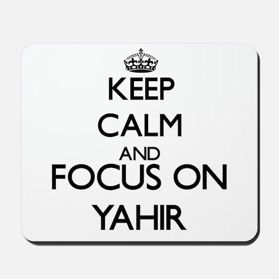 Keep Calm and Focus on Yahir Mousepad