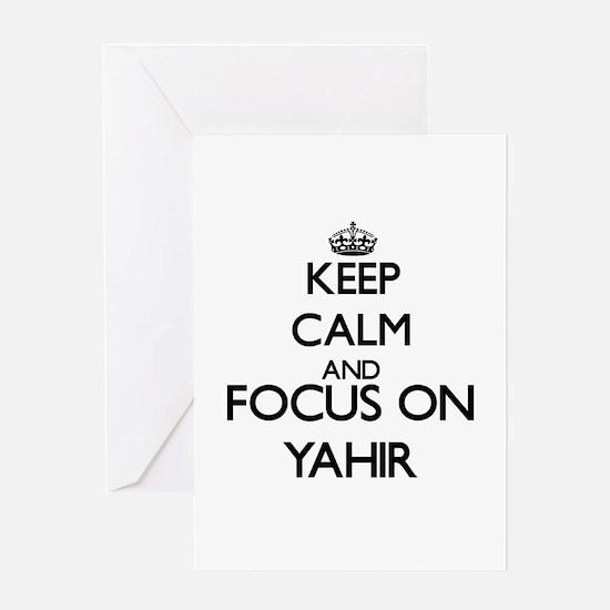 Keep Calm and Focus on Yahir Greeting Cards