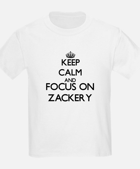 Keep Calm and Focus on Zackery T-Shirt