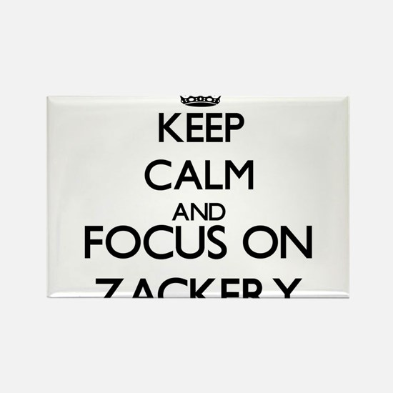 Keep Calm and Focus on Zackery Magnets