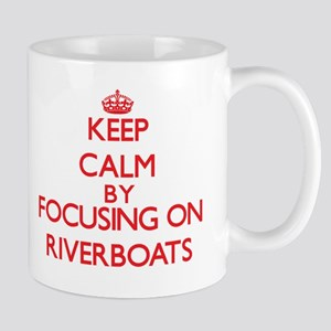 Keep Calm by focusing on Riverboats Mugs