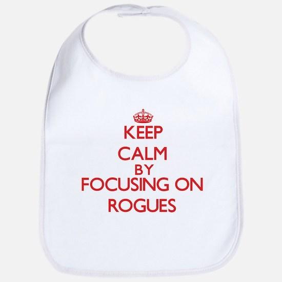 Keep Calm by focusing on Rogues Bib