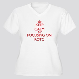 Keep Calm by focusing on Rotc Plus Size T-Shirt
