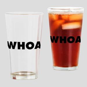 Whoa Drinking Glass