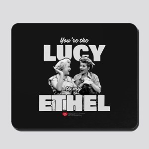 Lucy to my Ethel Mousepad