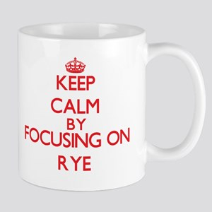 Keep Calm by focusing on Rye Mugs