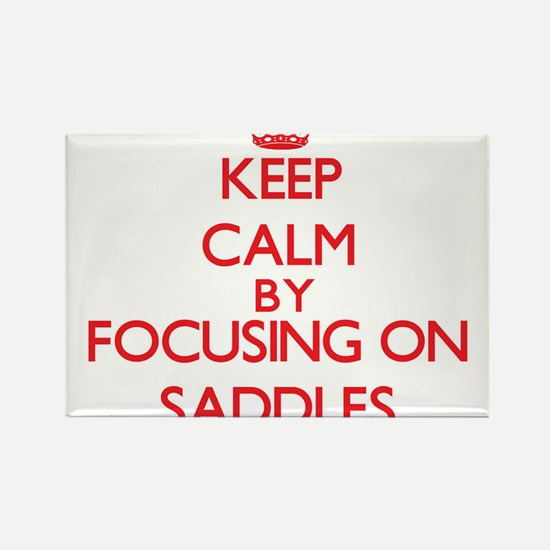 Keep Calm by focusing on Saddles Magnets