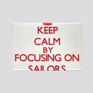 Keep Calm by focusing on Sailors Magnets