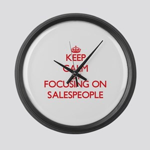 Keep Calm by focusing on Salespeo Large Wall Clock
