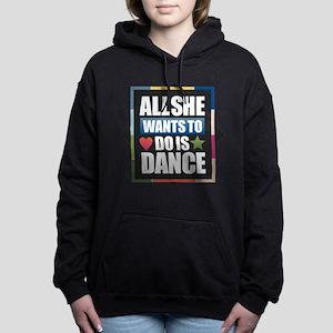 All She Wants to do is Dance Sweatshirt
