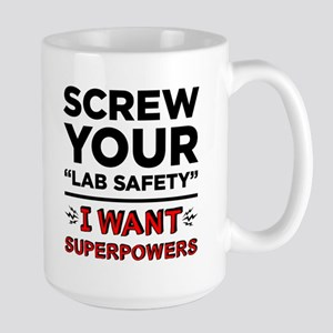 Screw Your Lab Safety I Want Superpowers Mugs