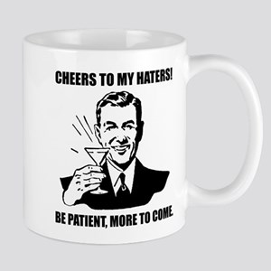 Cheers to my haters Mug
