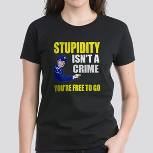 Stupidity Isn't a Crime Women's Dark T-Shirt