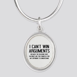 I Can't Win Arguments Silver Oval Necklace