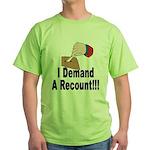 I Demand A Recount Green T-Shirt
