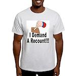 I Demand A Recount Ash Grey T-Shirt