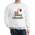 I Demand A Recount Sweatshirt