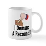 I Demand A Recount Mug