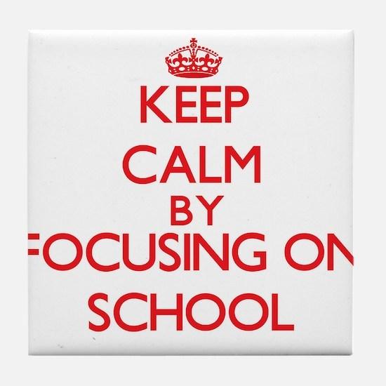 Keep Calm by focusing on School Tile Coaster