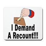 I Demand A Recount Mousepad
