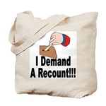 I Demand A Recount Tote Bag