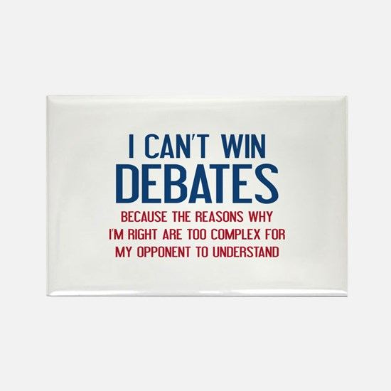 I Can't Win Debates Rectangle Magnet
