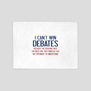 I Can't Win Debates 5'x7'Area Rug