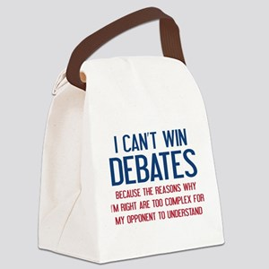 I Can't Win Debates Canvas Lunch Bag