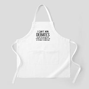 I Can't Win Debates Apron