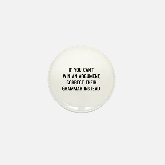 If You Can't Win An Argument Mini Button