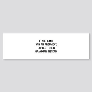 If You Can't Win An Argument Sticker (Bumper)