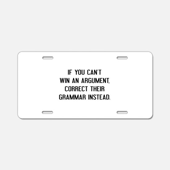 If You Can't Win An Argument Aluminum License Plat