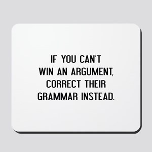 If You Can't Win An Argument Mousepad