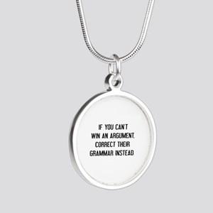 If You Can't Win An Argument Silver Round Necklace