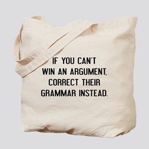 If You Can't Win An Argument Tote Bag