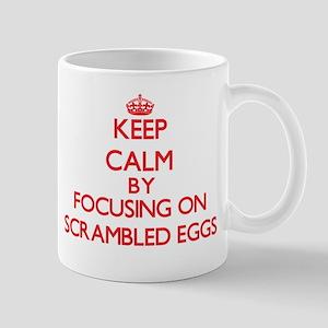 Keep Calm by focusing on Scrambled Eggs Mugs