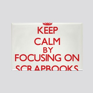 Keep Calm by focusing on Scrapbooks Magnets