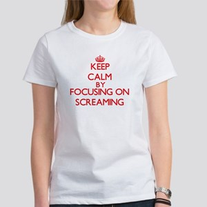 Keep Calm by focusing on Screaming T-Shirt