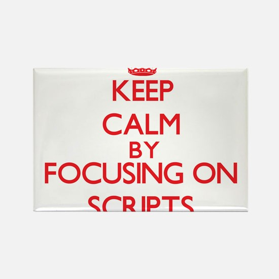 Keep Calm by focusing on Scripts Magnets