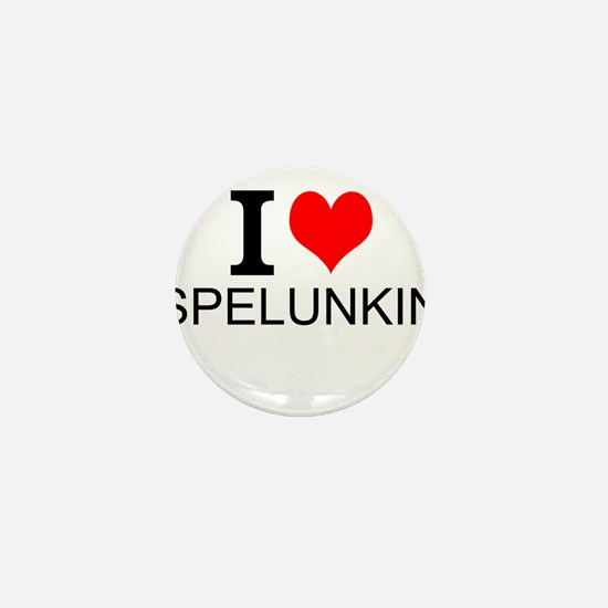 I Love Spelunking Mini Button