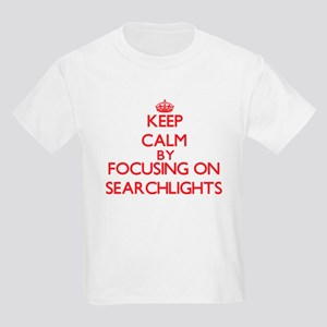 Keep Calm by focusing on Searchlights T-Shirt
