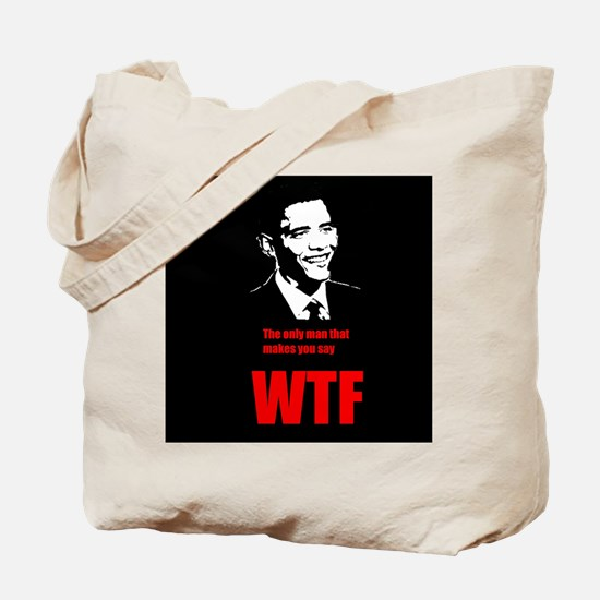 The only man that makes you say WTF Tote Bag