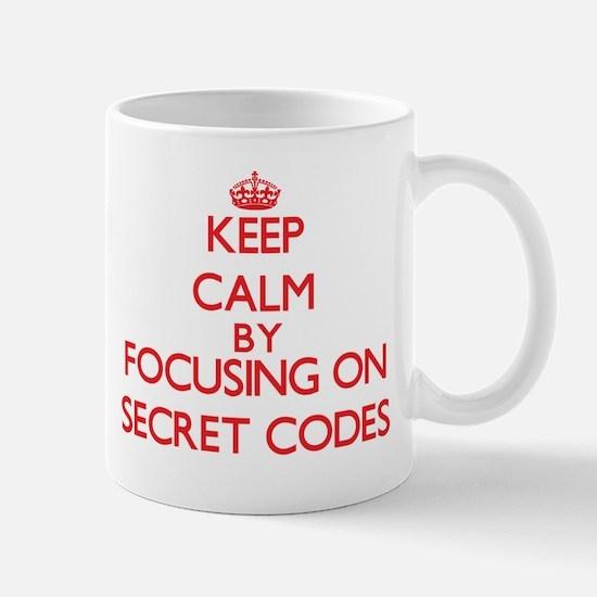Keep Calm by focusing on Secret Codes Mugs
